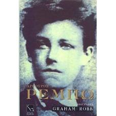 Αρθούρος Ρεμπώ: Βιογραφία - Graham Robb